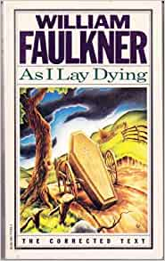 the fulfilling of a promise in as i lay dying by william faulkner The questions, discussion topics, and author biography that follow are designed to enhance your group's reading of three of william faulkner's greatest novels: the sound and the fury, as i lay dying, and absalom, absalom we hope that they will provide you with new ways of thinking and talking about.