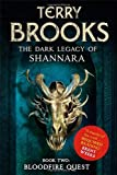 Terry Brooks Bloodfire Quest: Book 2 of The Dark Legacy of Shannara