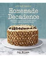 Joy the Baker Homemade Decadence: Irresistibly Sweet, Salty, Gooey, Sticky, Fluffy, Creamy, Crunchy Treats