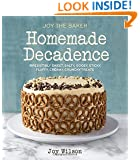 Joy the Baker Homemade Decadence: Irresistibly Sweet, Salty, Gooey, Sticky, Fluffy, Creamy, Crunchy Treats