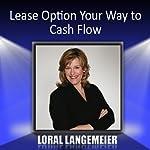 Lease Option Your Way to Cash Flow | Loral Langemeier