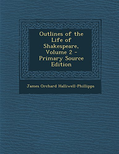 Outlines of the Life of Shakespeare, Volume 2 - Primary Source Edition