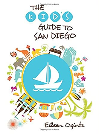 Kid's Guide to San Diego (Kid's Guides Series) written by Eileen Ogintz