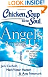 Chicken Soup for the Soul: Angels Amo...