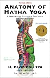 Anatomy of Hatha Yoga: A Manual for Students, Teachers, and Practitioners 1st (first) Edition by H.D. Coulter (2012)