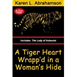 A Tiger Heart Wrapp'd In A Woman's Hide ~ Karen L. Abrahamson