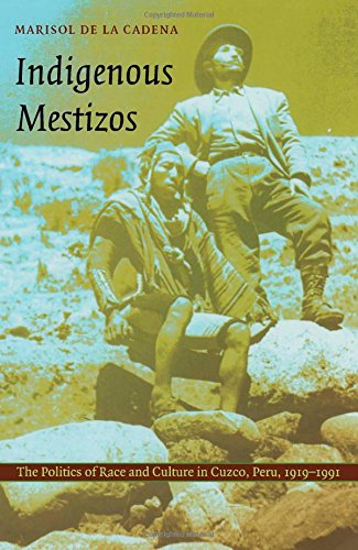 Indigenous Mestizos: The Politics of Race and Culture in...