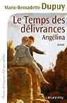 Angélina, tome 2 : Le temps des délivrances par Dupuy