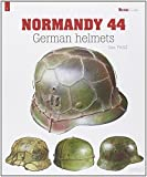 GERMAN HELMETS: The Normandy Campaign (Militaria Guides)