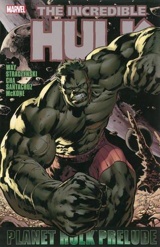 Hulk: Planet Hulk Prelude (Incredible Hulk)