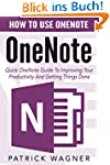 OneNote: How To Use OneNote - Quick O...