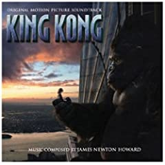 Click here to buy King Kong: Original Motion Picture Soundtrack by James Newton Howard.