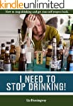 I Need To Stop Drinking! (English Edi...