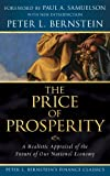 The Price of Prosperity: A Realistic Appraisal of the Future of Our National Economy (Peter L. Bernstein's Finance Classics) (0470287578) by Bernstein, Peter L.