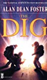 The Dig (0446603791) by Foster, Alan Dean