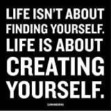 Life Is About Creating Yourself Journal