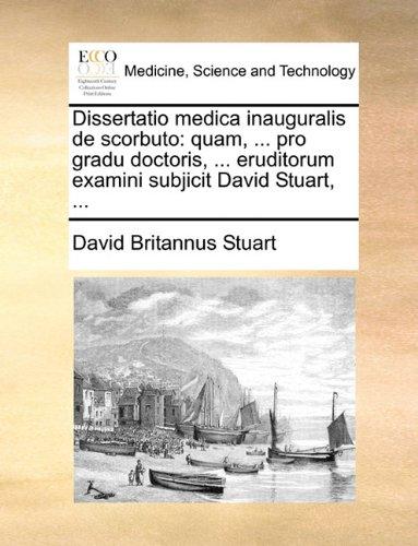 Dissertatio medica inauguralis de scorbuto: quam, ... pro gradu doctoris, ... eruditorum examini subjicit David Stuart, ...