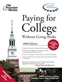 img - for Paying for College without Going Broke, 2009 Edition (College Admissions Guides) by Princeton Review (2008) Paperback book / textbook / text book