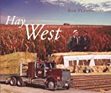 img - for Hay West: A Story of Canadians Helping Canadians by Bob Plamondon (November 09,2004) book / textbook / text book