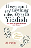 img - for If you can't say anything nice, say it in Yiddish by Lita Epstein (13-Sep-2012) Paperback book / textbook / text book