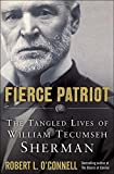 img - for Fierce Patriot: The Tangled Lives of William Tecumseh Sherman book / textbook / text book