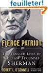 Fierce Patriot: The Tangled Lives of...