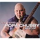 TEN YEARS WITH POPA CHUBBY , Popa Chubby