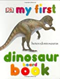 My First Dinosaur Board Book (DK My First Board Books)
