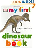 My First Dinosaur Board Book (My 1st Board Books)
