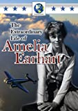 The Extraordinary Life of Amelia Earhart [DVD]