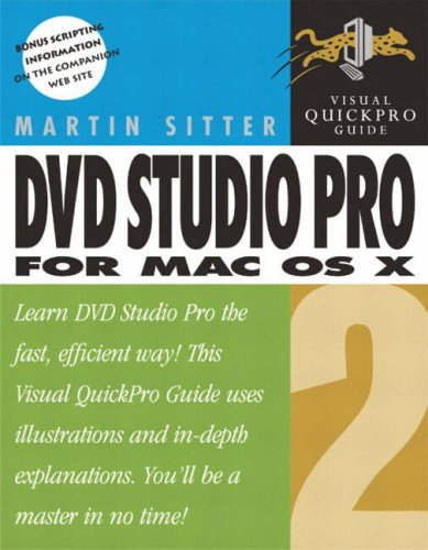 DVD Studio Pro 2 for Mac OS X: Visual QuickPro Guide