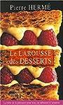 le larousse des desserts pierre herm�...