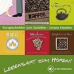 Lebensart zum Hören - Die Klassiker: Kurzgeschichten zum Genießen   Jack London,Kurt Tucholsky,Joseph Roth