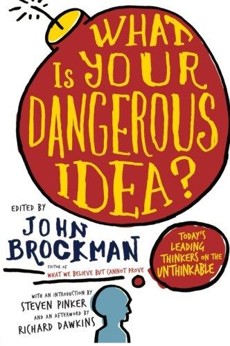 What is Your Dangerous Idea? (Edge Question Series)