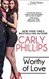 Worthy of Love (Carly Classics) (Volume 5)