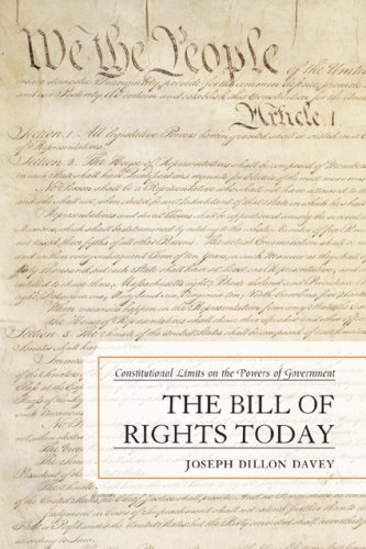 The Bill of Rights Today: Constitutional Limits on the...