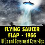 The Flying Saucer Flap of 1966: UFOs and Goverment Cover-Ups |  Reality Entertainment