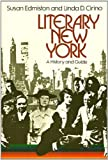 img - for Literary New York: A History and Guide [Illustrated with photographs and maps] book / textbook / text book