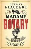 Gustave Flaubert Madame Bovary (Alma Classics Evergreens)
