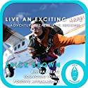 Live an Exciting Life: Adventure, Wealth and Sucess: Self-Hypnosis & Meditation  by Erick Brown