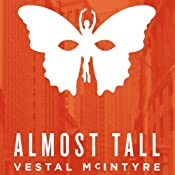 Almost Tall | [Vestal McIntyre]