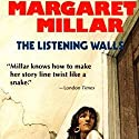 The Listening Walls (       UNABRIDGED) by Margaret Millar Narrated by Kirby Heyborne