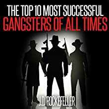 The Top 10 Most Successful Gangsters of All Times Audiobook by J.D. Rockefeller Narrated by Ignatius Big Iggy Puzzo