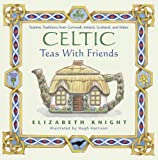 Celtic Teas with Friends