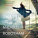 Shatter: Joseph O'Loughlin, Book 3 Audiobook by Michael Robotham Narrated by Sean Barrett
