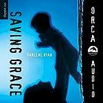 Saving Grace: Orca Soundings   Darlene Ryan