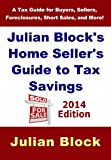img - for 2014 Edition - Julian Block's Home Seller's Guide to Tax Savings: A Tax Guide for Buyers, Sellers, Foreclosures, Short Sales, and More book / textbook / text book