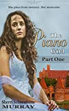 img - for The Piano Girl - Part One (Counterfeit Princess Series) book / textbook / text book