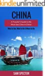China: A Traveler's Guide to the Must...