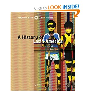 A History of Latin America by Benjamin Keen and Keith Haynes